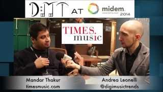 An interview with Mandar Thakur from Times Music India - DMT at MIDEM 2014