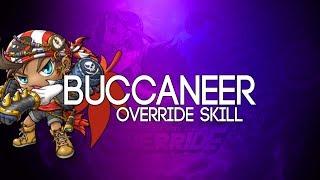 [Reboot] Buccaneer OVERRIDE 5th Job Skill Showcase