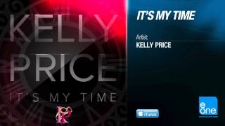 Video It's My Time Kelly Price