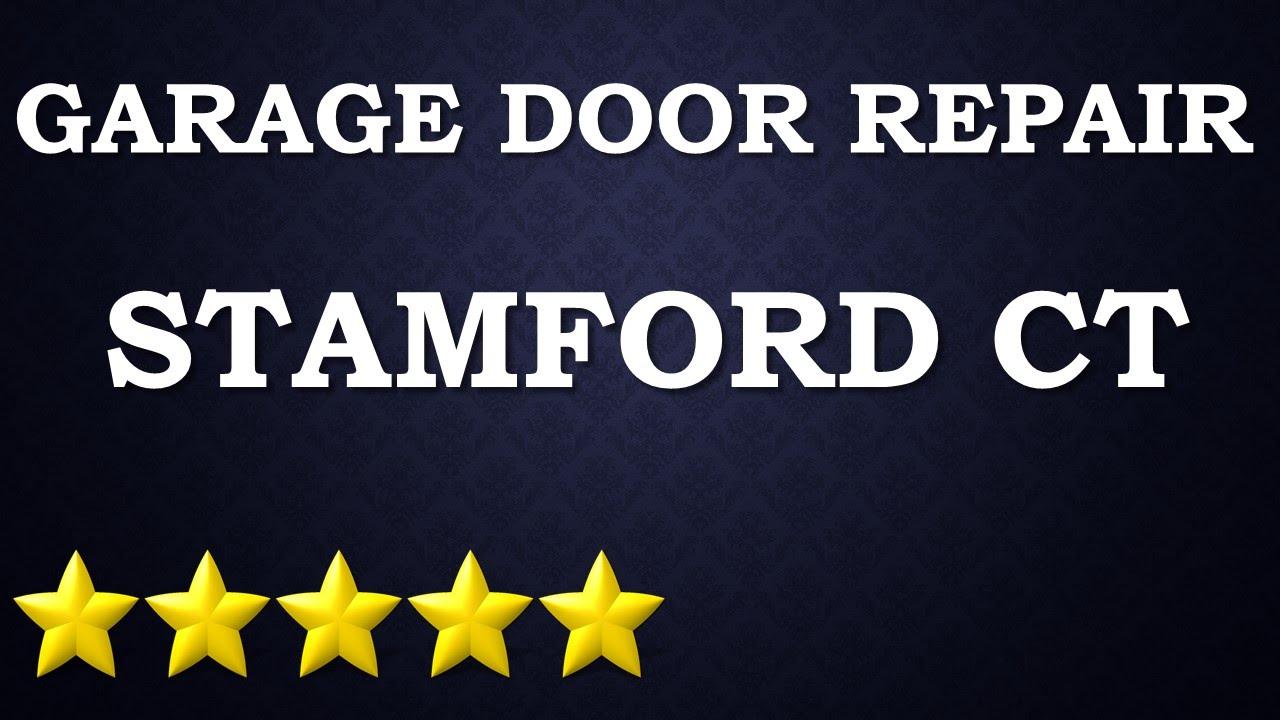 Garage Door Repair Stamford Ct 203 208 7144 Youtube