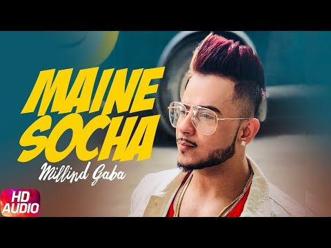 Maine Socha | Audio Song | Millind Gaba | Latest Punjabi Song 2018 | Speed Records