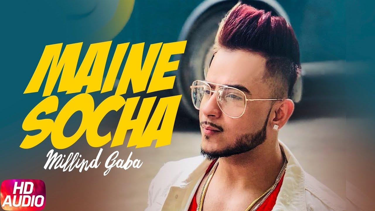 Maine Socha Audio Song Millind Gaba Latest Punjabi Song 2018 Speed Records Youtube