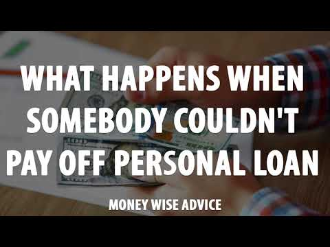 What happens when somebody couldn't pay off personal loan