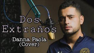 Danna Paola - Dos Extraños - (Cover ) Voz En Vivo - Por David Canek