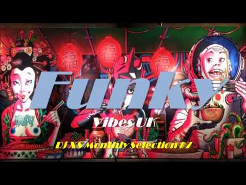 Funk Mix - Dj XS Funk Mix Monthly Selection #7 (Funky House, Hip Hop,  Breaks & Soul Mix)