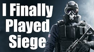 Everyone Told Me to Try Siege... So I Finally Did...