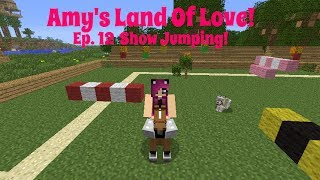 Amy's land of love! ep. 12 show jumping! | minecraft | amy lee33