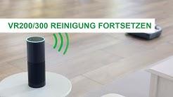 Anleitung | VR200/300 Saugroboter Amazon Alexa Sprachsteuerung: Reinigung fortsetzten
