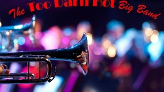 TOO DARN HOT BIG BAND - Instrumental Medley!