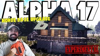 ALPHA 17 - Horde Base Upgrade | 7 Days To Die Alpha 17 | Part 10