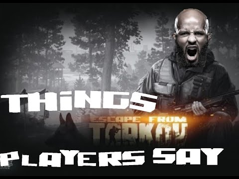 Things only EFT Players Say