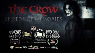 The Crow: Shreds of Memories - AWARD WINNING FAN FILM [ENG SUB] | HD
