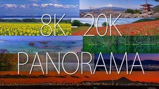 [Ultra HD] 8K-20K Panorama Movies - 超高解像度パノラマ映像 -