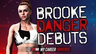 WWE 2K18 My Career Universe - BROOKE DANGER DEBUTS!!