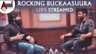 Rocking Buckaasuura | Live Streamed | Rocking Star Yash | Rockstar Rohitt | Buckaasuura