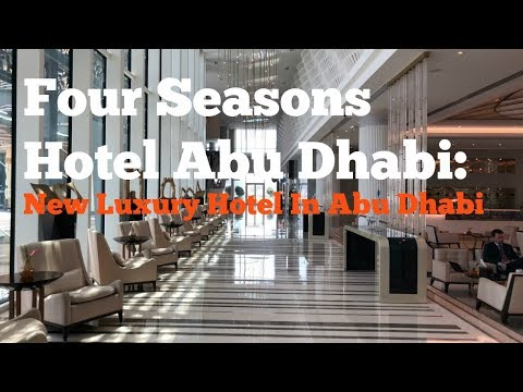 Four Seasons Abu Dhabi: New Lux Hotel In Abu Dhabi!