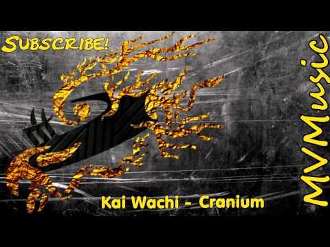 ► Kai Wachi - Cranium (Original Mix)