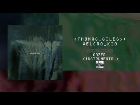 THOMAS GILES - Gazer (Instrumental)