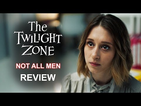 The Twilight Zone (2019) Not All Men Review