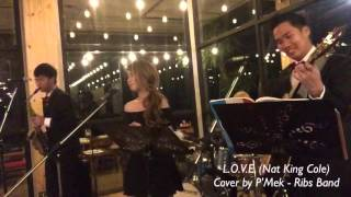 L.O.V.E. (Nat King Cole) Cover by P'Mek - Ribs Band