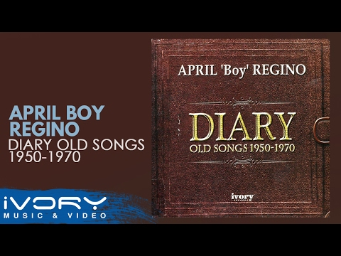 April Boy Regino  Diary Old Songs 1950  1970