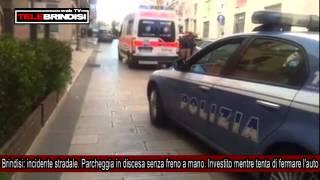 Brindisi: incidente stradale. Parcheggia in discesa senza freno a mano. Investito.