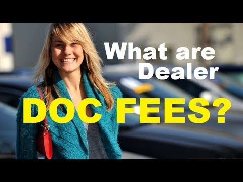 CAR DEALER DOC FEE Overcharges - Is it a Rip Off? What Auto Document Fees should you pay?