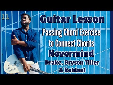R&B Guitar Exercise to Connect Chords – Nevermind by Drake