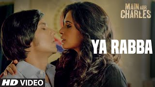 Ya Rabba VIDEO Song | Main Aur Charles | Randeep Hooda, Richa Chadda | T-Series