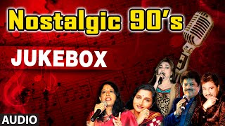 nostalgic 90 s super hit songs   audio jukebox   non stop bollywood retro hits 1990 1999