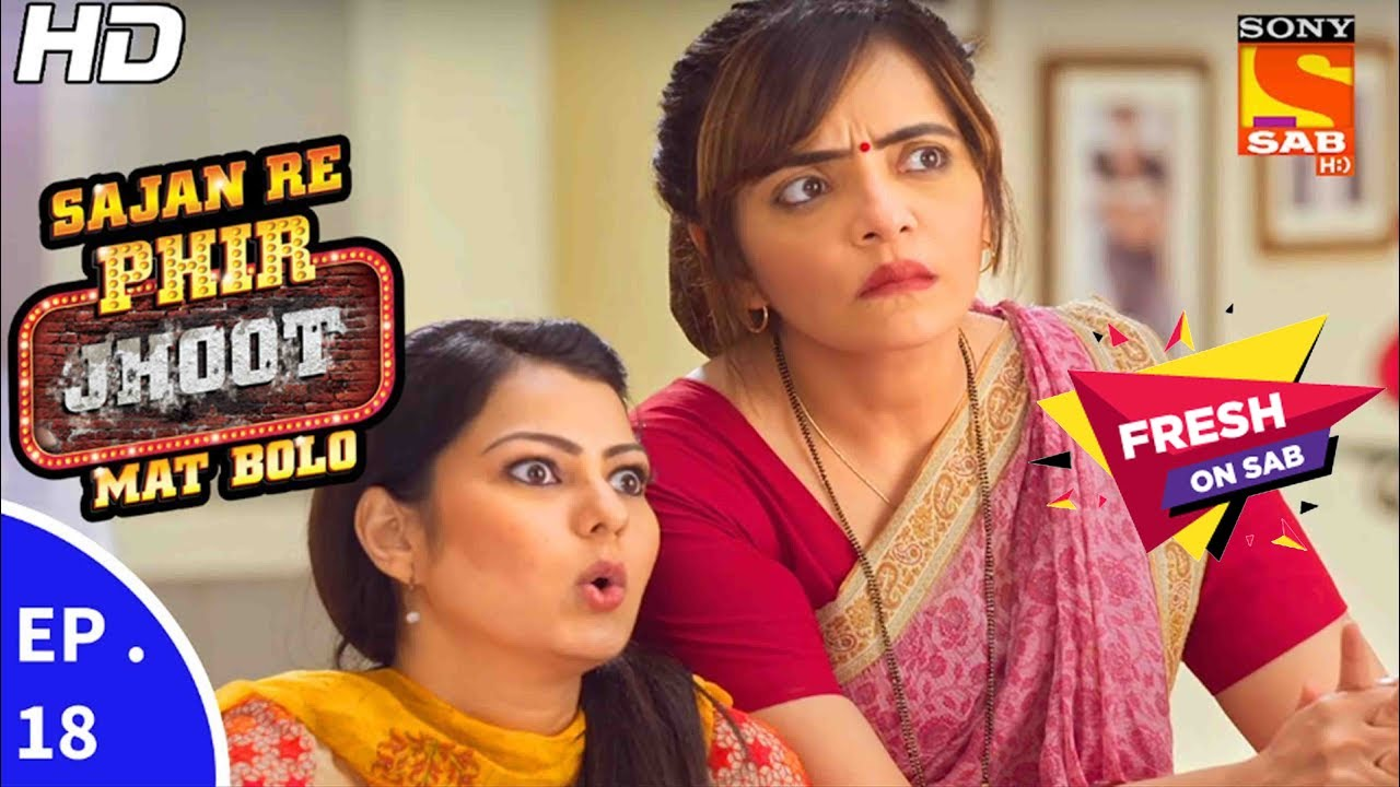 sajan re jhoot mat bolo episode 453