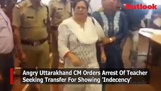angry-uttarakhand-cm-orders-arrest-of-teacher-seeking-transfer-for-showing-indecency