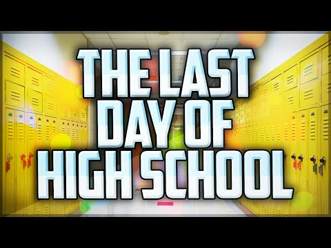 THE LAST DAY OF HIGH SCHOOL