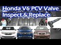 How To Inspect & Replace Honda V6 PCV Valve