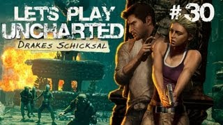Let´s Play Uncharted: Drakes Schicksal #30 [German] [HD] - Elena in Gefahr!