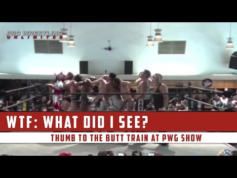 WTF: PWG Thumb To The Butt Train