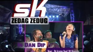 SK - In Dan Dip - AJI IRAMA DUET SK AMANDA