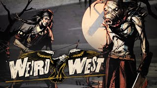 Weird West - Official Gameplay Trailer (Ft. Dev Commentary)