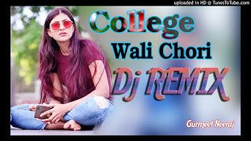 College Wali Chori Tere Mote Mote nain New Remix Song (Hato Bacho) Dj Gurmeet Neeraj | Dslr Morna