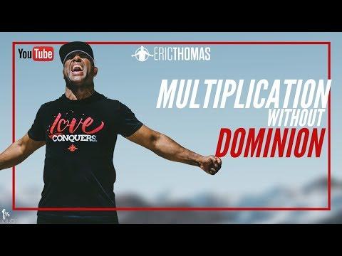 Eric Thomas   Multiplication Without Dominion (Eric Thomas Motivation)