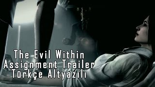 The Evil Within - The Assignment - Resmi Trailer'ı (Türkçe Altyazılı)