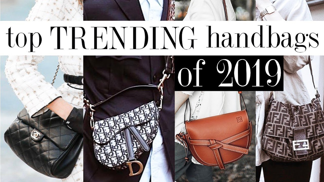 Top Trending Handbags Of 2019 Designer Bags Worth Considering