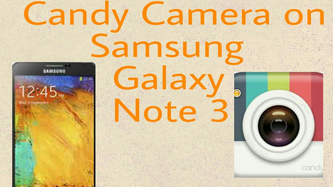 App Review: Candy Camera on Samsung Galaxy Note 3 - YouTube