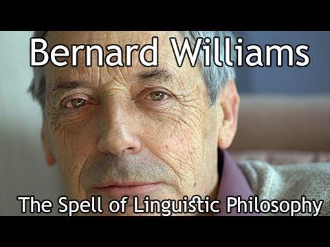 Bernard Williams - The Spell of Linguistic Philosophy (Full)