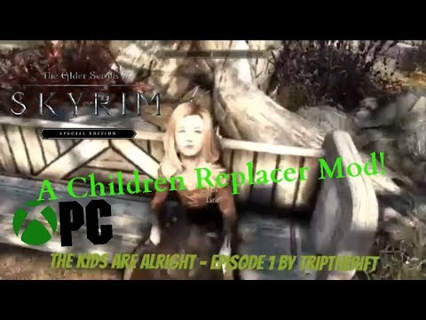 Skyrim SE Xbox One/PC Mods The Kids Are Alright - Episode 1 By Triptherift