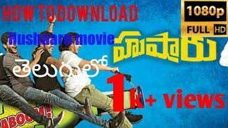 How to download hushaaru movie in telugu hd