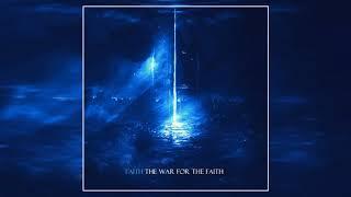Faith - The War For The Faith (Full EP)