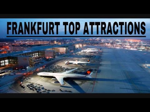 Travel Tips | Best Places to visit & attractions to see in Frankfurt City Germany- Top Attractions