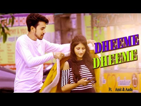 dheeme-dheeme-|-tony-kakkar-|-a-cute-love-story-|-latest-song-2019-|-amit-&-aashi