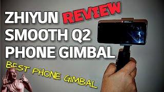 Zhiyun Smooth Q2 Mobile Phone Gimbal REVIEW